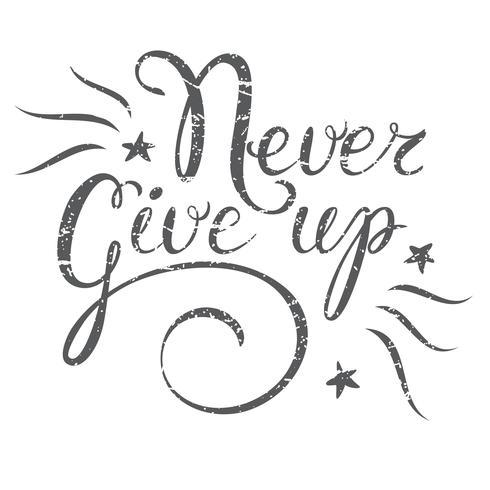 Motivatie citaat Never Give up. Hand getrokken ontwerpelement voor wenskaart, poster of print. Geef nooit inspiratiecitaat op. Hand getrokken inspiratiecitaat. Kalligrafische belettering inspiratie citaat. vector