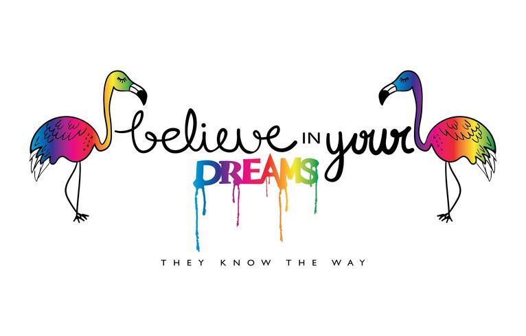 Geloof in uw dromen inspirerend citaat met flamingo'sPrint vector