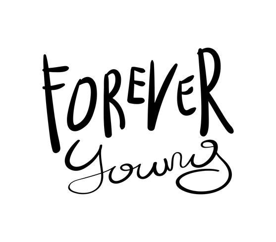 Voor altijd jonge slogan tekst vector
