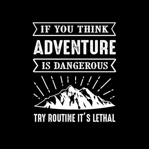Adventure Quote and Saying, goed voor afdrukken vector