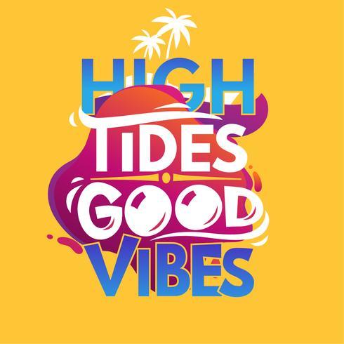 High Tides Good Vibes. Zomer citaat vector
