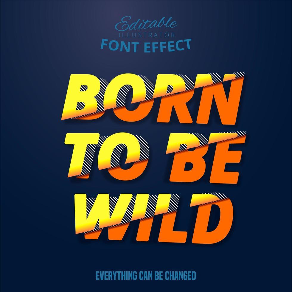 geboren om wilde tekst te zijn, bewerkbaar lettertype-effect vector