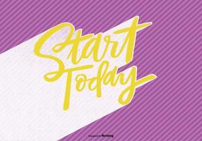 Begin vandaag Hand Lettering Vector