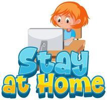 meisje typen op desktopcomputer '' thuis blijven ''