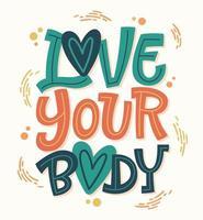 kleurrijk hou van je lichaam belettering vector