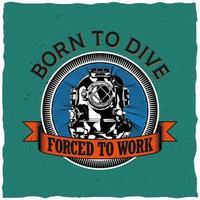 geboren om t-shirtontwerp te duiken