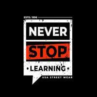 stop nooit met het leren van zwart t-shirtontwerp