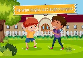 idioom poster met hij die het laatst lacht, lacht het langst vector