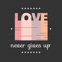 liefde geeft nooit vector op