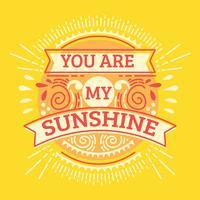 Je bent mijn zon. Inspiratie citaat. Hand getrokken illustratie met hand belettering vector
