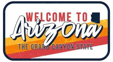 welkom bij Arizona vintage roestige metalen teken vector illustratie. vector staatskaart in grunge stijl met typografie hand getrokken belettering