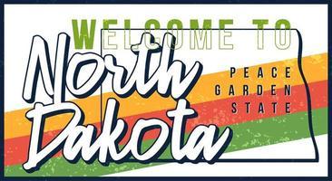 welkom bij North Dakota vintage roestige metalen bord vectorillustratie. vector staatskaart in grunge stijl met typografie hand getrokken belettering