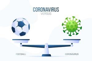 coronavirus of voetbal vectorillustratie. creatief concept van weegschaal en versus, aan de ene kant van de schaal ligt een virus covid-19 en aan de andere kant een voetbalpictogram. platte vectorillustratie.