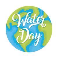 aarde planeet met water dag belettering vector
