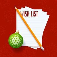 kerst verlanglijstje. Covid Coronavirus-verlanglijstje met papier, kerstbal en potlood. realistische vectorillustratie vector