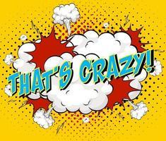 woord dat gek is op komische wolk explosie achtergrond vector