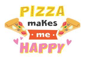 Pizza maakt me blij vector