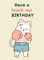 heb een knock-out verjaardagskaart, schattige kattenvechter
