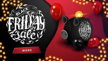 zwarte vrijdagverkoop, horizontale kortingsbanner met knop, mooie letters, spaarvarken en ballonnen. vector