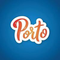 porto - handgeschreven naam van de stad. vector