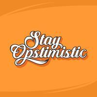 Casual verblijf optimistische typografie vector