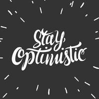 Handgeschreven verblijf optimistische typografie Vector