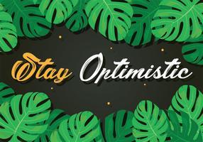 Blijf optimistische typografie vector
