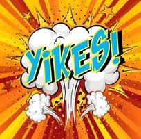 woord yikes op komische wolk explosie achtergrond vector