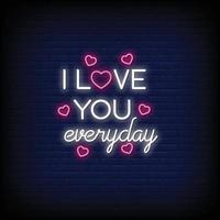 ik hou van je elke dag neonreclames stijl tekst vector