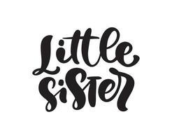 vector hand getrokken belettering kalligrafie tekst zusje op witte achtergrond. meisje t-shirt, wenskaart ontwerp. illustratie