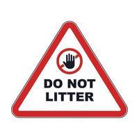 driehoekig rood bord laat geen afval achter. waarschuwingssymbool. platte vectorillustratie. vector