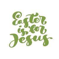 pasen is voor jezus handgetekende pasen-kalligrafie die vectortekst van letters voorzien. Christus illustratie wenskaart. typografische zin handgemaakte citaat op geïsoleerde witte achtergrond vector