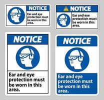 waarschuwingsbord in dit gebied moet oor- en oogbescherming worden gedragen