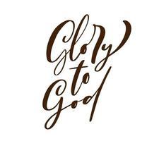 glorie aan god christelijke tekst hand getrokken belettering voor wenskaart. typografische vector zin handgemaakte kalligrafie citaat op geïsoleerde witte achtergrond