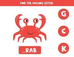 zoek de ontbrekende letter en schrijf deze op. schattige cartoon rode krab.