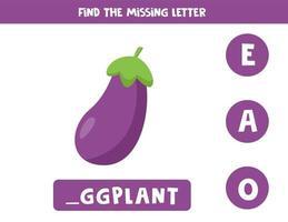 zoek de ontbrekende letter en schrijf deze op. schattige cartoon aubergine.