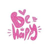 wees blij citaat roze belettering. tekst kalligrafie wees blij. vector