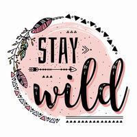 Blijf Wild Vector