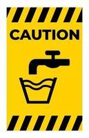 voorzichtigheid niet drinkwater symbool teken isoleren op witte achtergrond