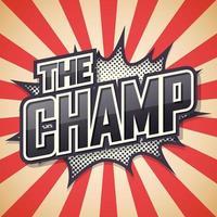 de kampioen. poster komische tekstballon. vector illustratie