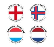 set van vier Engelse, Faeröer, Luxemburgse en Nederlandse stickers. gemaakt in engeland, gemaakt in de Faeröer, gemaakt in luxemburg en gemaakt in nederland. eenvoudige pictogrammen met vlaggen geïsoleerd op een witte achtergrond vector