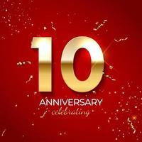 jubileumviering decoratie. gouden nummer 10 met confetti, glitters en streamerlinten op rode achtergrond. vector illustratie