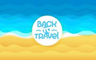 zomerseizoen vectorillustratie met belettering inscriptie. terug om te reizen vector