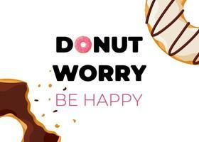 cartoon kleurrijke smakelijke gebeten donut en inscriptie donut zorgen wees gelukkig verticale poster. geglazuurd bak bovenaanzicht met hagelslag voor cakecafé-decoratie of menu-ontwerp. vector platte banner