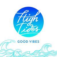 High Tides Good Vibes Hand belettering illustratie vector