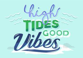 High Tides Good Vibes Belettering typografie Vector