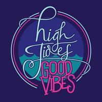Handgetekende High Tides Good Vibes Belettering Quote Kleurrijke Fun