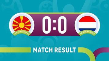 Noord-Macedonië Nederland wedstrijdresultaat, Europees voetbalkampioenschap 2020 vectorillustratie. voetbal 2020 kampioenschapswedstrijd versus teams intro sport achtergrond vector