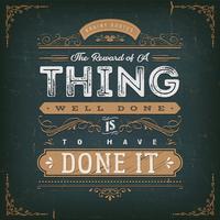 The Reward Of A Thing Goed gedaan motivatie citaat vector