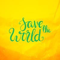 Red de wereld. Letterlijke bescherming van de aarde dag vector
